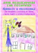 Narracje w przedszkolu - Jak rozmawiać z dzieckiem na trudne i ważne tematy z wykorzystaniem bajek