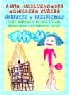 Narracje w przedszkolu - Świat wartości w oczach dziecka. Opowiadania i scenariusze zajęć