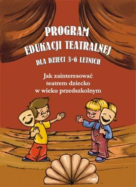Program edukacji teatrlanej dla dzieci 3-6 letnich