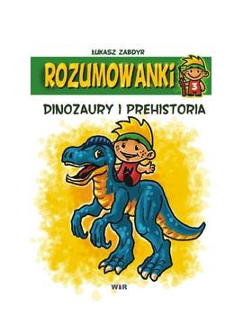 Rozumowanki - Dinozaury i prehistoria