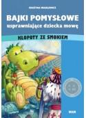 Kłopoty ze smokiem - Bajki pomysłowe usprawniające dziecka mowę (Głoski syczące)
